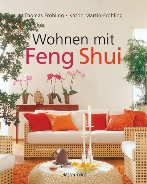 wohnen mit feng shui ebook pdf von thomas fr hling. Black Bedroom Furniture Sets. Home Design Ideas