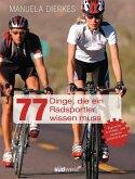 77 Dinge, die ein Radsportler wissen muss (eBook, PDF)