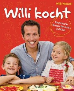 Willi kocht (eBook, PDF) - Weitzel, Willi