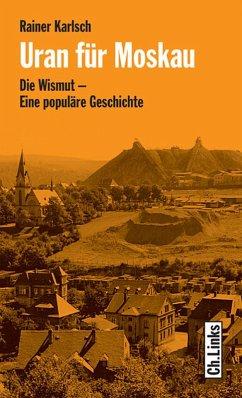 Uran für Moskau (eBook, ePUB) - Karlsch, Rainer