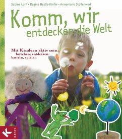 Komm, wir entdecken die Welt (eBook, PDF) - Lohf, Sabine; Bestle-Körfer, Regina; Stollenwerk, Annemarie