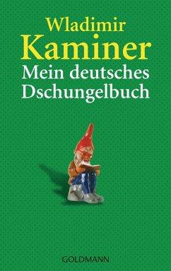 Mein deutsches Dschungelbuch (eBook, ePUB) - Kaminer, Wladimir