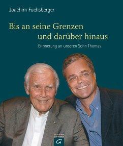 Bis an seine Grenzen - und darüber hinaus (eBook, PDF) - Fuchsberger, Joachim