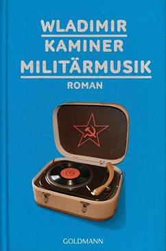 Militärmusik (eBook, ePUB) - Kaminer, Wladimir