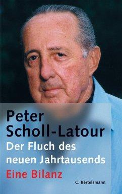 Der Fluch des neuen Jahrtausends (eBook, ePUB) - Scholl-Latour, Peter