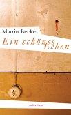 Ein schönes Leben (eBook, ePUB)