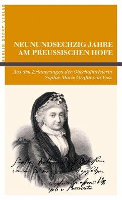 Neunundsechzig Jahre am Preußischen Hofe (eBook, ePUB)