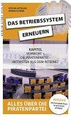 Das Betriebssystem erneuern - Alles über die Piratenpartei, Auszug des kompletten Titels (eBook, ePUB)