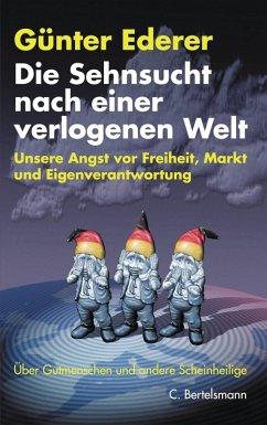 Die Sehnsucht nach einer verlogenen Welt (eBook, ePUB) - Ederer, Günter