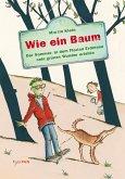 Wie ein Baum: Der Sommer, in dem Florian Erdmann sein grünes Wunder erlebte (eBook, ePUB)