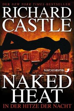 Naked Heat - In der Hitze der Nacht / Nikki Heat Bd.2