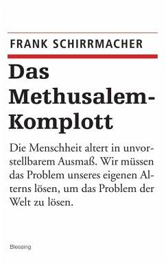 Das Methusalem-Komplott (eBook, ePUB) - Schirrmacher, Frank