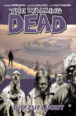 Die Zuflucht / The Walking Dead Bd.3 (eBook, PDF) - Kirkman, Robert