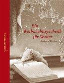 Ein Weihnachtsgeschenk für Walter (eBook, ePUB)