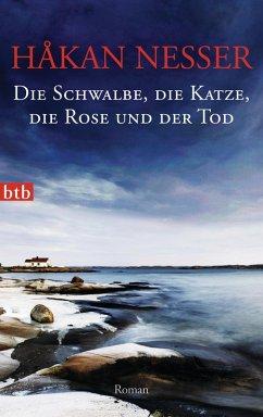 Die Schwalbe, die Katze, die Rose und der Tod / Van Veeteren Bd.9 (eBook, ePUB) - Nesser, Håkan