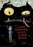 Letzten Donnerstag habe ich die Welt gerettet / Kurt, Sandro und Tilda Bd.1 (eBook, ePUB)