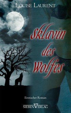 Sklavin des Wolfes (eBook, ePUB) - Laurent, Louise