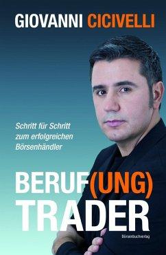 Beruf(ung) Trader (eBook, ePUB) - Cicivelli, Giovanni