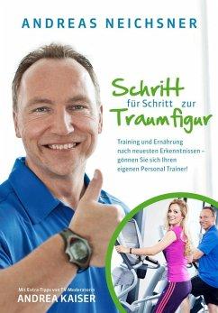 Schritt für Schritt zur Traumfigur (eBook, ePUB) - Neichsner, Andreas