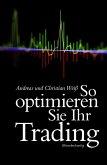 So optimieren Sie Ihr Trading (eBook, ePUB)