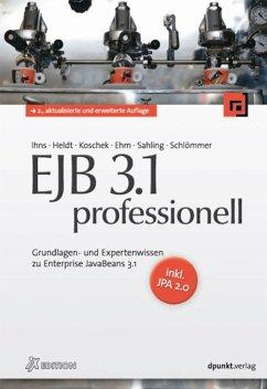 EJB 3.1 professionell (iX Edition) (eBook, ePUB) - Ihns, Oliver; Koschek, Holger; Heldt, Stefan M.; Ehm, Joachim
