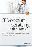 IT-Verkaufsberatung in der Praxis (eBook, ePUB)