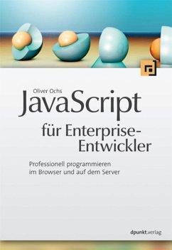 JavaScript für Enterprise-Entwickler (eBook, PDF) - Ochs, Oliver