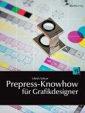 Prepress-Knowhow für Grafikdesigner (eBook, PDF)