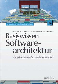 Basiswissen Softwarearchitektur (eBook, PDF) - Posch, Torsten; Birken, Klaus; Gerdom, Michael