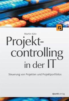 Projektcontrolling in der IT (eBook, PDF) - Kütz, Martin