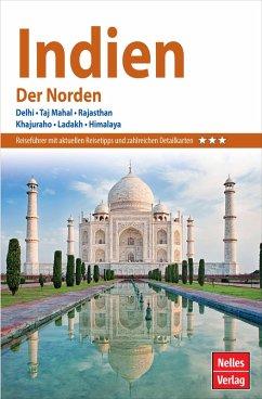 Nelles Guide Reiseführer Indien - Der Norden (eBook, PDF) - Köllner, Helmut; Das, Varsha; Sen, Probir; Nagaswamy, R.; Ziegelmaier, Julia; Saran, Shalini; Kumar, Ravinder; Ghosh, Nirmal; Paul, Sumita; Aitken, Bill; Bey, Hamdi; Hrahsel, Zothanpari