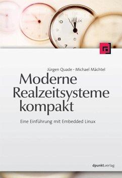 Moderne Realzeitsysteme kompakt (eBook, PDF) - Mächtel, Michael; Quade, Jürgen