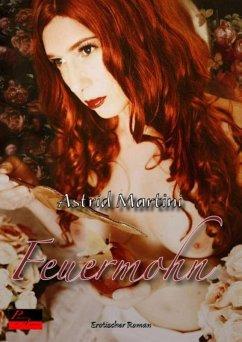 Feuermohn (eBook, ePUB) - Martini, Astrid