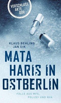 Mata Haris in Ostberlin (eBook, ePUB) - Behling, Klaus; Eik, Jan