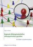 Regionale Bildungslandschaften wirkungsorientiert gestalten (eBook, PDF)