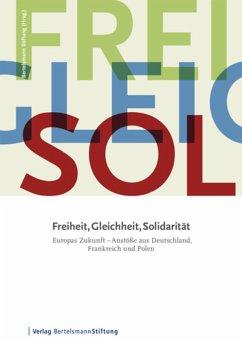 Freiheit, Gleichheit, Solidarität (eBook, PDF)