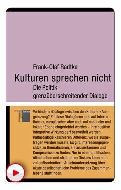 Kulturen sprechen nicht (eBook, PDF) - Radtke, Frank-Olaf
