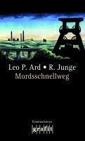 Mordsschnellweg (eBook, ePUB) - Ard, Leo P.; Junge, Reinhard