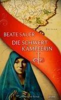 Die Schwertkämpferin (eBook, ePUB) - Sauer, Beate