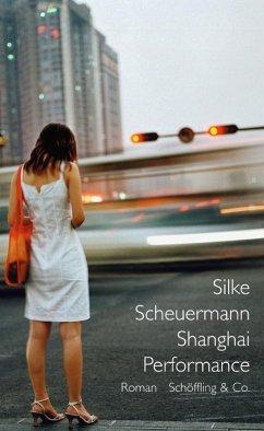 Shanghai Performance (eBook, ePUB) - Scheuermann, Silke