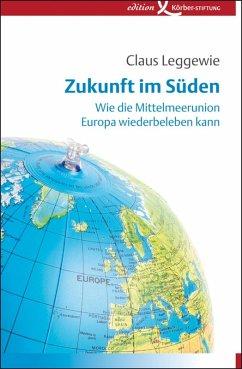 Zukunft im Süden (eBook, ePUB) - Leggewie, Claus