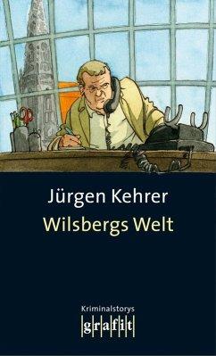 Wilsbergs Welt (eBook, ePUB) - Kehrer, Jürgen