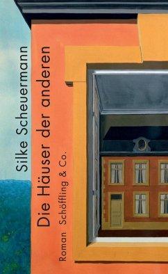 Die Häuser der anderen (eBook, ePUB) - Scheuermann, Silke