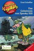 Das Geheimnis von Spooky Hill / Kommissar Kugelblitz Bd.23 (eBook, ePUB)