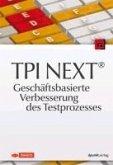 TPI NEXT® - Geschäftsbasierte Verbesserung des Testprozesses (eBook, PDF)