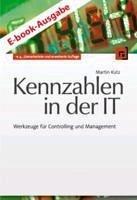Kennzahlen in der IT (eBook, PDF) - Kütz, Martin