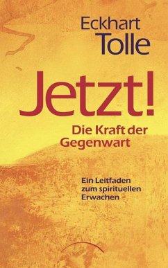 Jetzt! Die Kraft der Gegenwart (eBook, ePUB) - Tolle, Eckhart