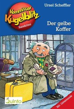 Der gelbe Koffer / Kommissar Kugelblitz Bd.3 (eBook, ePUB) - Scheffler, Ursel