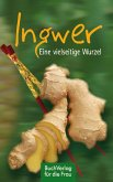 Ingwer. Eine vielseitige Wurzel (eBook, ePUB)