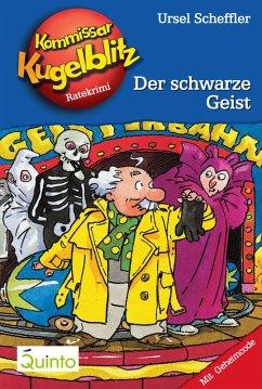 Der schwarze Geist / Kommissar Kugelblitz Bd.7 (eBook, ePUB) - Scheffler, Ursel